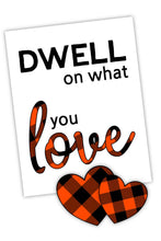 Dwell On What You Love - Printable Sign (PDF)