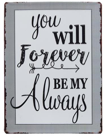 You Will Forever be My Always Valentines Day Sign