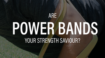 Are Power bands your saviour of strength?