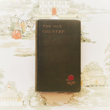 1922 - The Old Country; A Book of Love & Praise of England