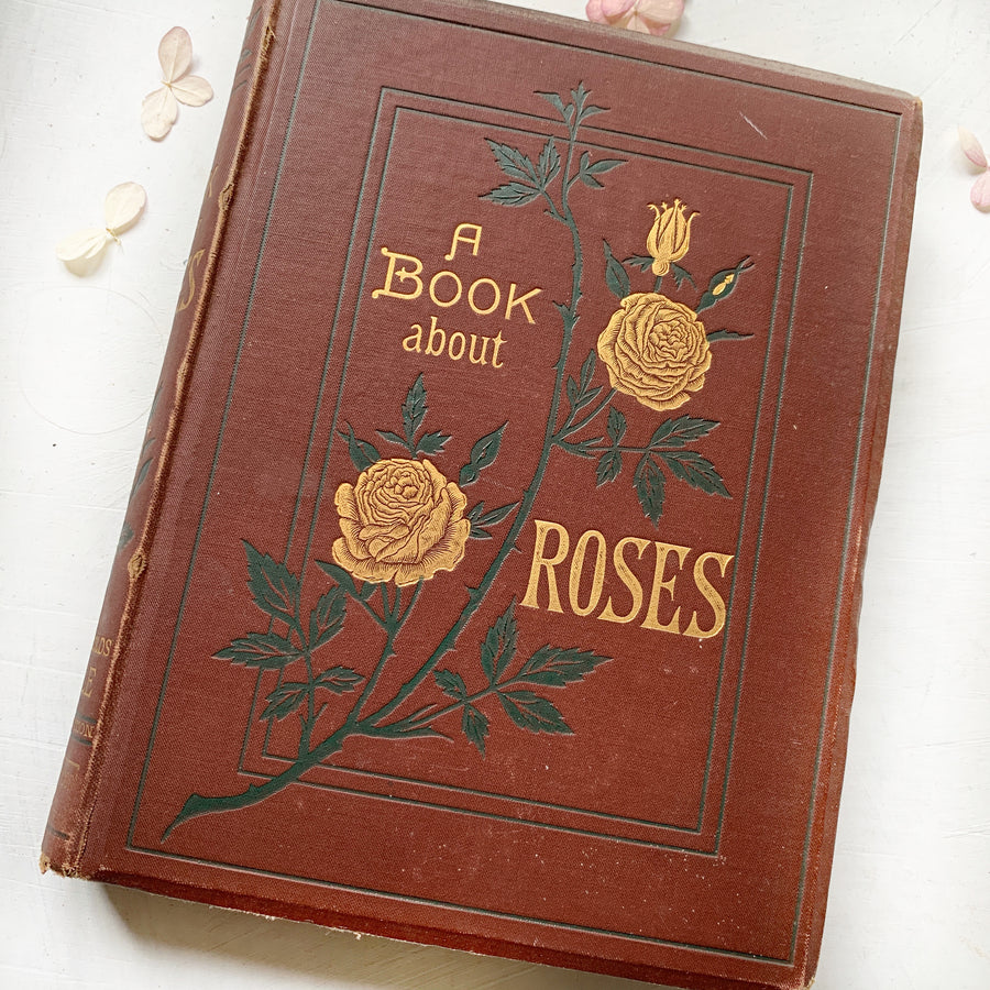 1880 - A Book About Roses, FIrst Edition, Author's Inscription