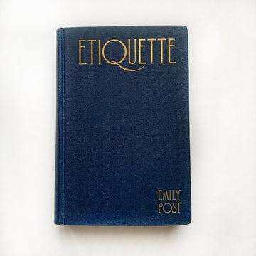 1925 -Etiquette, In Society, In Business, In Politics and at Home