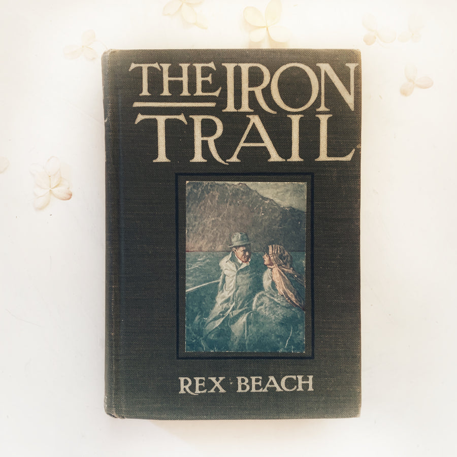 1913 - The Iron Trail; An Alaskan Romance