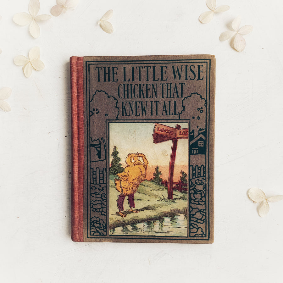 1918 - The Little Wise Chicken That Knew It All, Henry Altemus