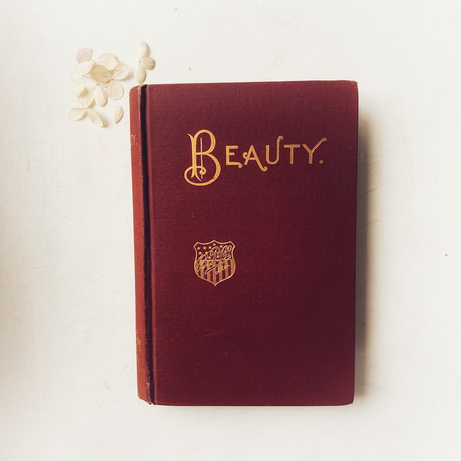 **RESERVED for Juls***  1890 - Beauty: It's Attainment and Preservation, First Edition
