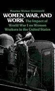 Women, War, And Work: The Impact Of World War I On Women Workers In The United States (Contributions In Ethnic Studies)