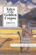 Tales Of The Golden Corpse: Tibetan Folk Tales (International Folk Tales)
