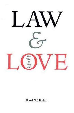 Law And Love: The Trials Of King Lear