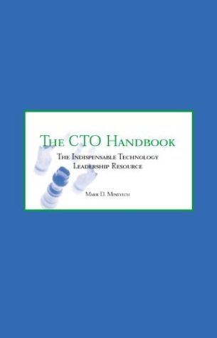 The Cto Handbook/Job Manual: A Wealth Of Reference Material And Thought Leadership On What Every Manager Needs To Know To Lead Their Technology Team