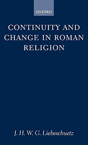 Continuity And Change In Roman Religion (Oxford University Press Academic Monograph Reprints)