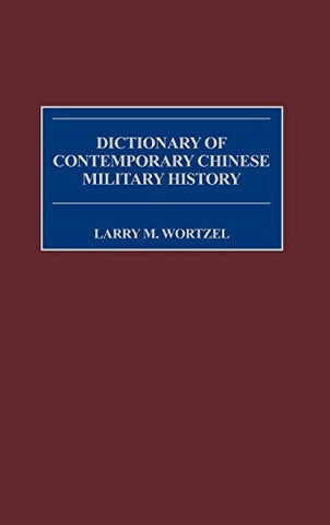 Dictionary Of Contemporary Chinese Military History