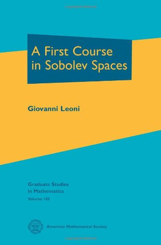 A First Course In Sobolev Spaces (Graduate Studies In Mathematics)