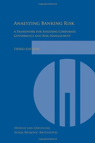Analyzing Banking Risk: A Framework For Assessing Corporate Governance And Risk Management (World Bank Training Series)