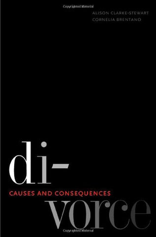 Divorce: Causes And Consequences (Current Perspectives In Psychology)