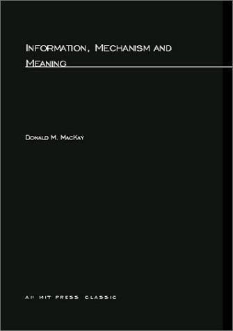 Information, Mechanism And Meaning (Mit Press)