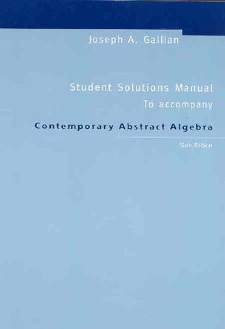 Contemporary Abstract Algebra: Student Solution Manual