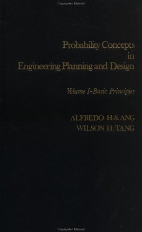 Probability Concepts In Engineering Planning And Design, Basic Principles (Probability Concepts In Engineering Planning & Design) (Volume 1)
