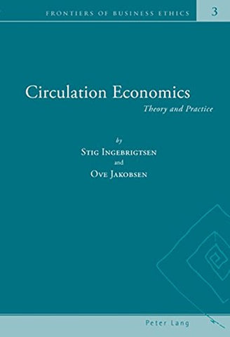 Circulation Economics: Theory And Practice (Frontiers Of Business Ethics)