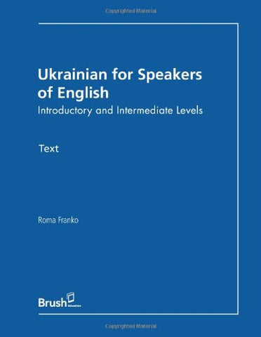 Ukrainian For Speakers Of English Text: Introductory And Intermediate Levels (English And Ukrainian Edition)