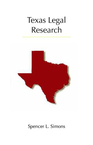 Texas Legal Research: Revised Printing (Carolina Academic Press Legal Research)