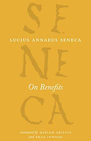 On Benefits (The Complete Works Of Lucius Annaeus Seneca)