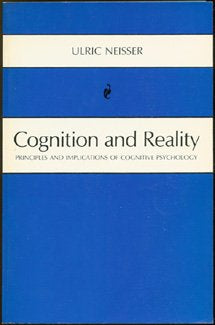 Cognition And Reality: Principles And Implications Of Cognitive Psychology