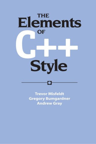 The Elements Of C++ Style (Sigs Reference Library)