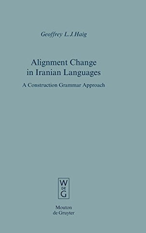 Alignment Change In Iranian Languages: A Construction Grammar Approach (Empirical Approaches To Language Typology)