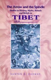 The Arrow And The Spindle: Studies In History, Myths, Rituals And Beliefs In Tibet (Vol. Ii)