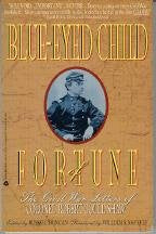 Blue-Eyed Child Of Fortune: The Civil War Letters Of Col. Robert Gould Shaw
