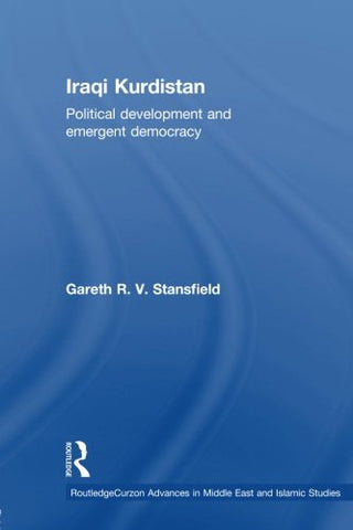 Iraqi Kurdistan: Political Development And Emergent Democracy (Routledgecurzon Advances In Middle East Amd Islamic Studies)