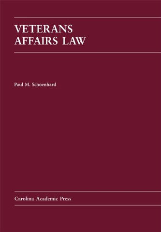 Veterans Affairs Law (Carolina Academic Press Law Casebook)