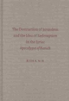 The Destruction Of Jerusalem And The Idea Of Redemption In The             Syriac Apolcalypse Of Baruch (Academia Biblica)
