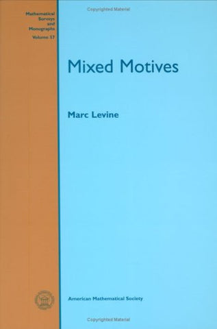 Mixed Motives (Mathematical Surveys & Monographs)
