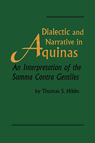 Dialectic And Narrative: An Interpretation Of The 'Summa Contra Gentiles' (Revisions: A Series Of Books On Ethics)