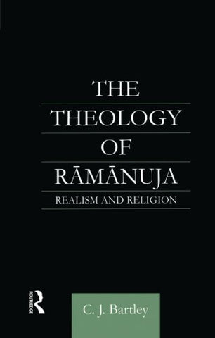The Theology Of Ramanuja: Realism And Religion