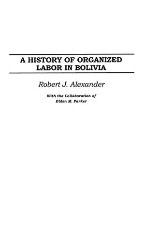 A History Of Organized Labor In Bolivia