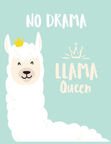 No Drama Llama Queen: Llama Queen On Green Cover (8.5 X 11)  Inches 110 Pages, Blank Unlined Paper For Sketching, Drawing , Whiting , Journaling & Doodling (Llama Queen On Green Sketchbook) (Volume 7)