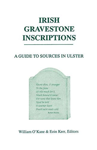 Irish Gravestone Inscriptions.  A Guide To Sources In Ulster