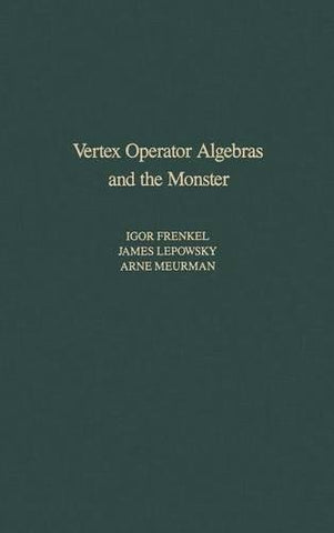 Vertex Operator Algebras And The Monster, Volume 134 (Pure And Applied Mathematics)