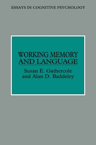 Working Memory And Language (Essays In Cognitive Psychology)
