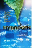 The Solar Hydrogen Civilization: The Future Of Energy Is The Future Of Our Global Economy