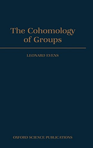The Cohomology Of Groups (Oxford Mathematical Monographs)