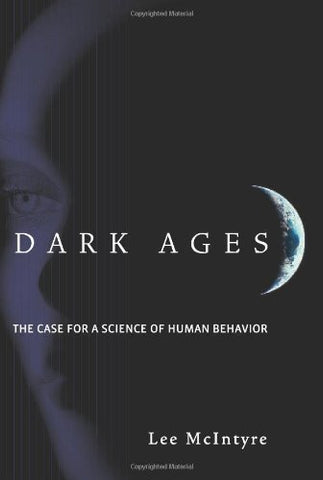 Dark Ages: The Case For A Science Of Human Behavior (Mit Press)