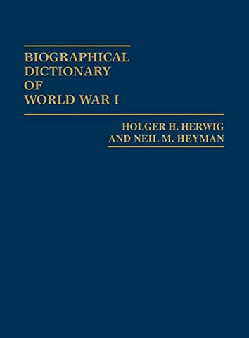 Biographical Dictionary Of World War I