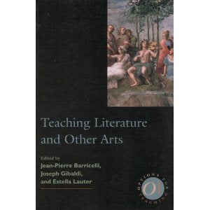 Teaching Literature And Other Arts (Options For Teaching)