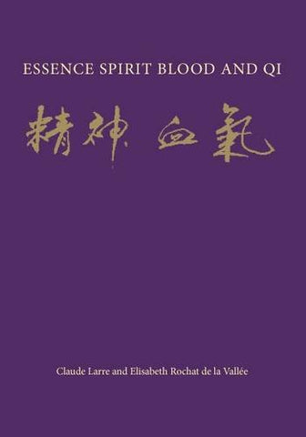Essence Spirit: Blood And Qi (Chinese Medicine From The Classics)