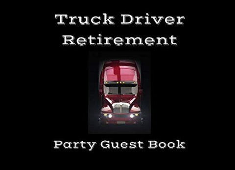 Truck Driver Retirement Party Guest Book: An Event Sign In Keepsake