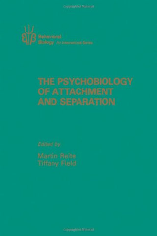 The Psychobiology Of Attachment And Separation (Behavioral Biology : An International Series)