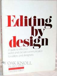 Editing By Design: A Guide To Effective Word And Picture Communication For Editors And Designers
